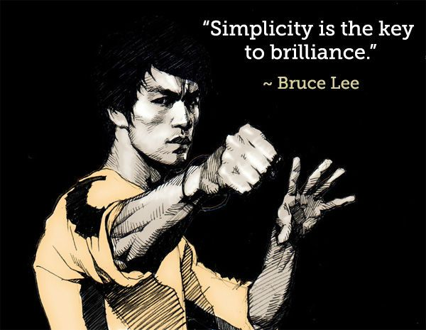 bruce lee simplicity is the key to brilliance