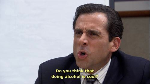 do you think doing alcohol is cool office