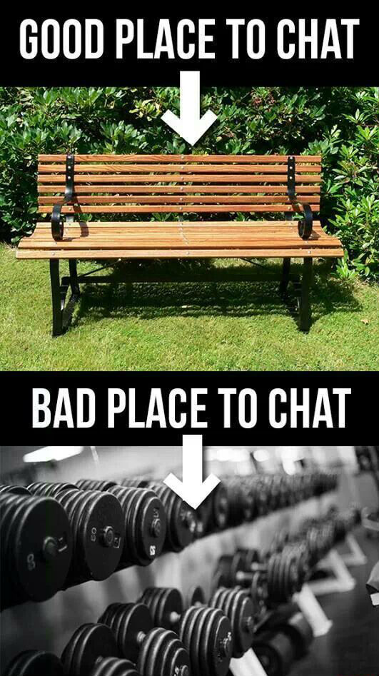 gym good place to chat bad place to chat meme