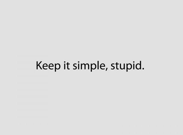 keep it simple stupid
